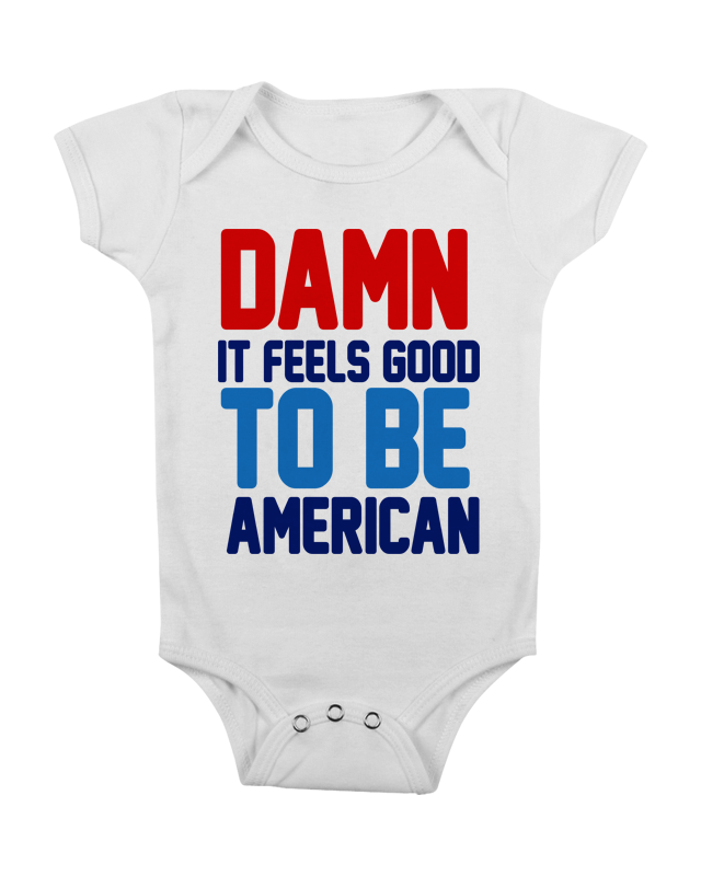 2e580bb0d DAMN IT FEELS GOOD TO BE AMERICAN FUNNY ONESIE FUNNY BABY ONESIE ...