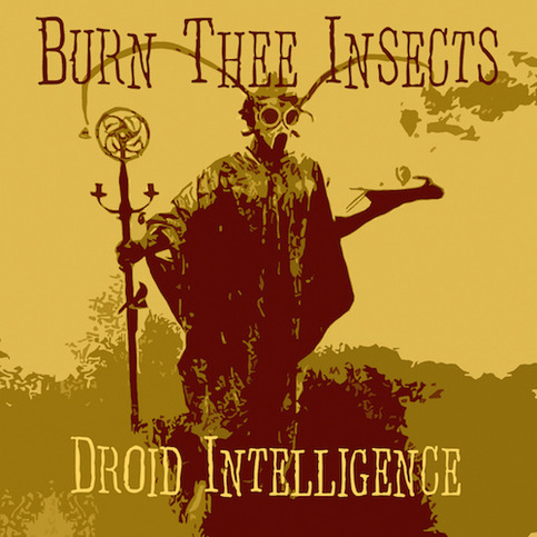Burn Thee Insects Droid Intelligence Cd 183 Stone Groove