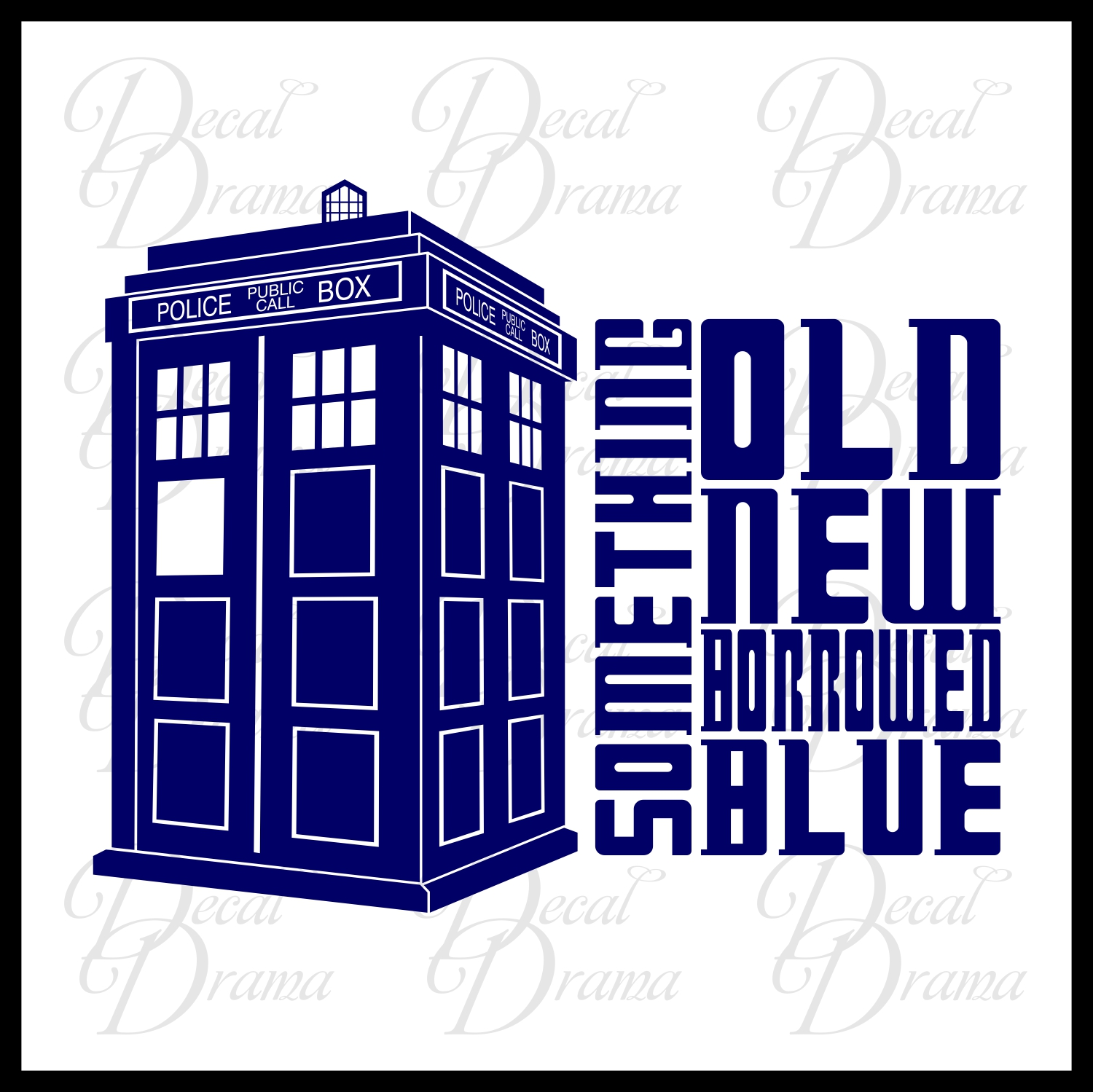 something old something new something borrowed something blue dr who tardis vinyl wall. Black Bedroom Furniture Sets. Home Design Ideas