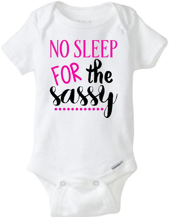 5e6dbb0c35ab Baby Onesie No Sleep For The Sassy on Storenvy