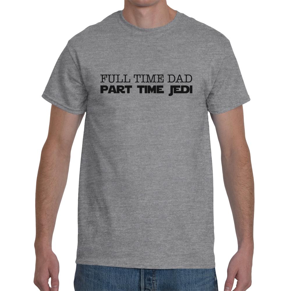 1170004ce Full Time Dad, Part Time Jedi Men's Tee · More than Thursdays ...