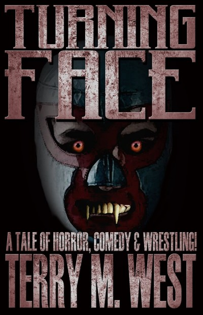 TURNING FACE: A TALE OF HORROR, COMEDY, & WRESTLING RARE