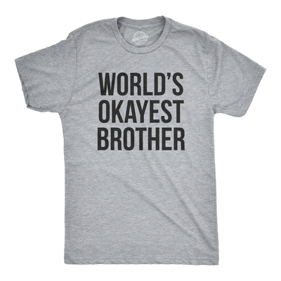 37327279 ... Mens worlds okayest brother shirt funny t shirts big brother sister  gift idea